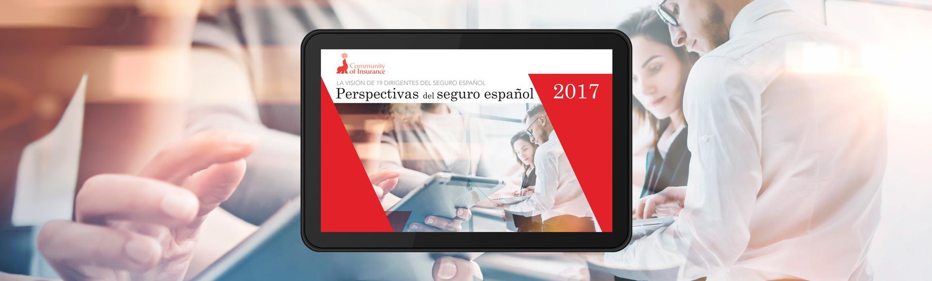 [eBook] Perspectivas del seguro español 2017[eBook] Perspectivas del seguro español 2017