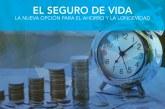 e_Letter 22 | EL SEGURO DE VIDA. La nueva opción para el ahorro y la longevidad.