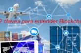 12 claves para entender de forma sencilla el Blockchain